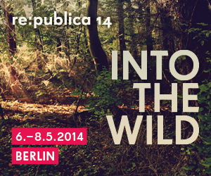 re:publica14 – INTO THE WILD