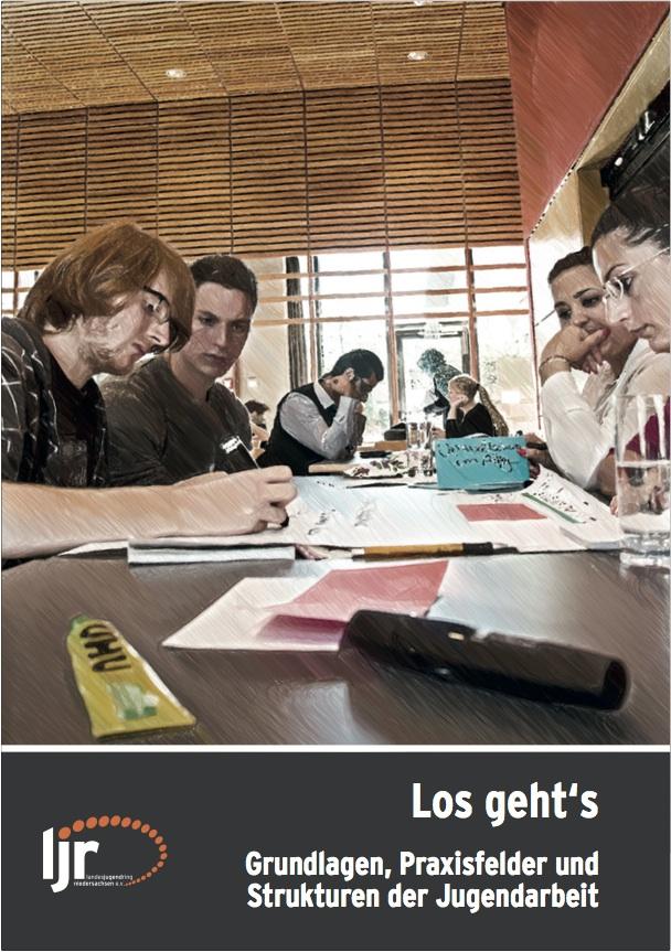 Los geht's – Grundlagen, Praxisfelder, Strukturen der Jugendarbeit